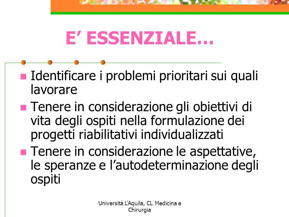 Università L'Aquila, CL Medicina e Chirurgia E ESSENZIALE… Identificare i problemi prioritari sui quali lavorare Tenere in considerazione gli obiettiv