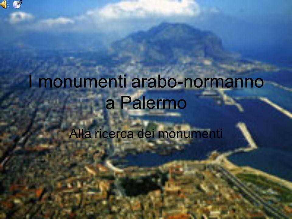 I monumenti arabo-normanno a Palermo Alla ricerca dei monumenti