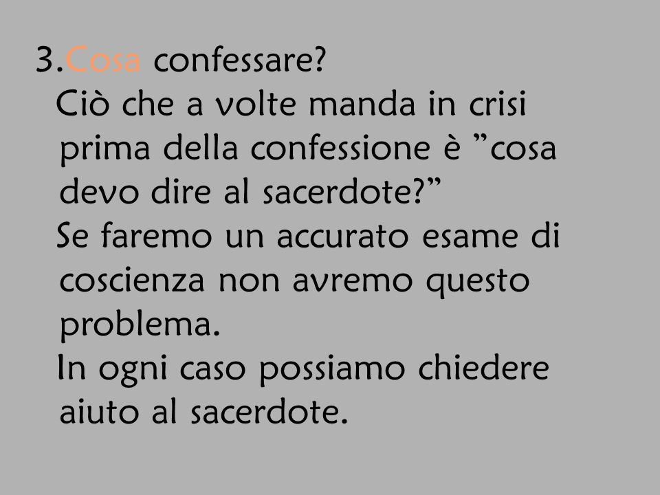 4.Con chi chi confessarsi. Per confessarti scegli sempre lo stesso sacerdote.