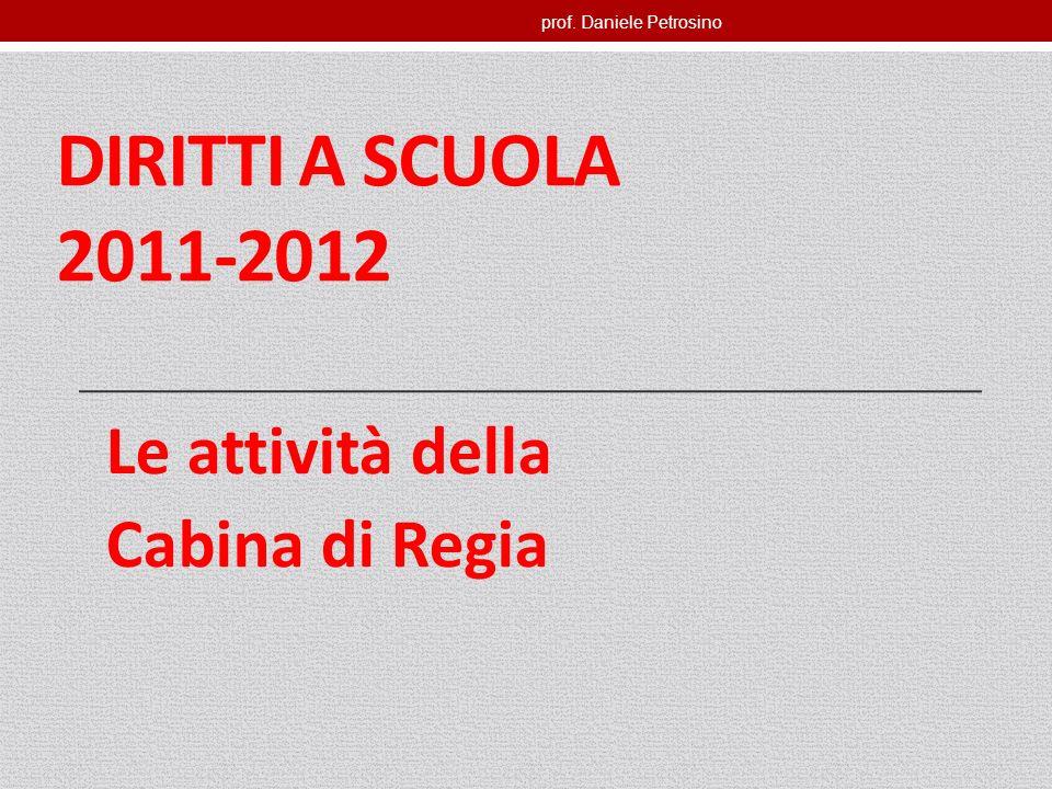 prof. Daniele Petrosino DIRITTI A SCUOLA 2011-2012 Le attività della Cabina di Regia