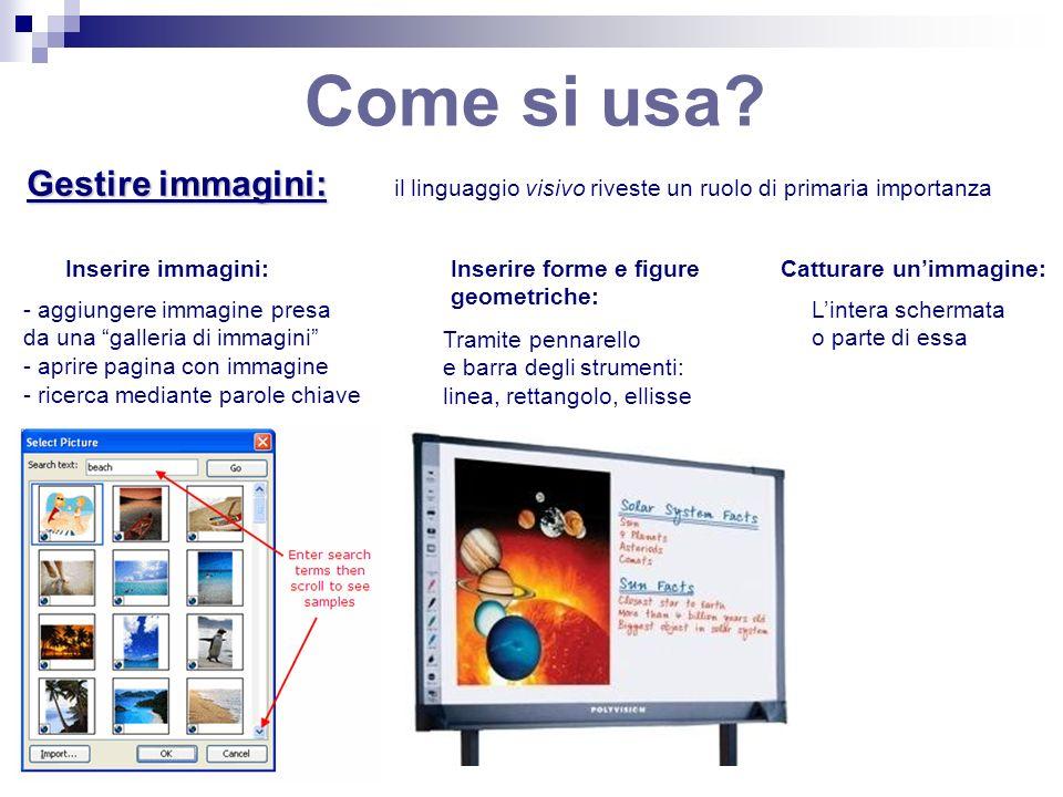 Come si usa? Gestire immagini: Inserire forme e figure geometriche: Inserire immagini: - aggiungere immagine presa da una galleria di immagini - aprir