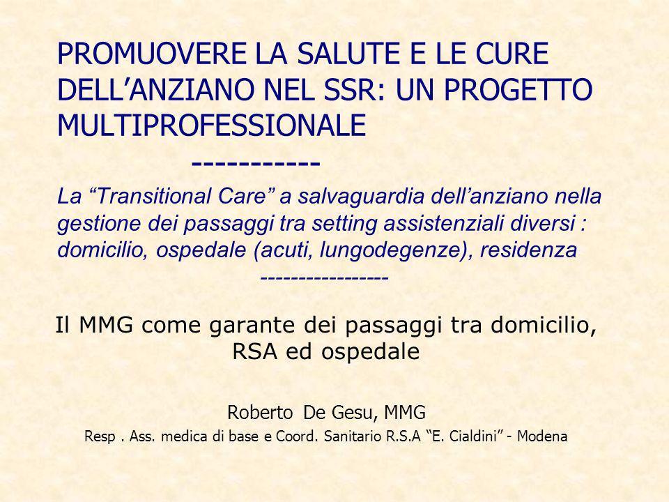 PROMUOVERE LA SALUTE E LE CURE DELLANZIANO NEL SSR: UN PROGETTO MULTIPROFESSIONALE ----------- La Transitional Care a salvaguardia dellanziano nella g