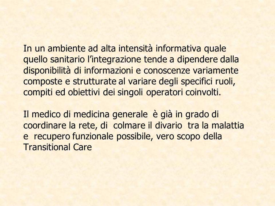In un ambiente ad alta intensità informativa quale quello sanitario lintegrazione tende a dipendere dalla disponibilità di informazioni e conoscenze v