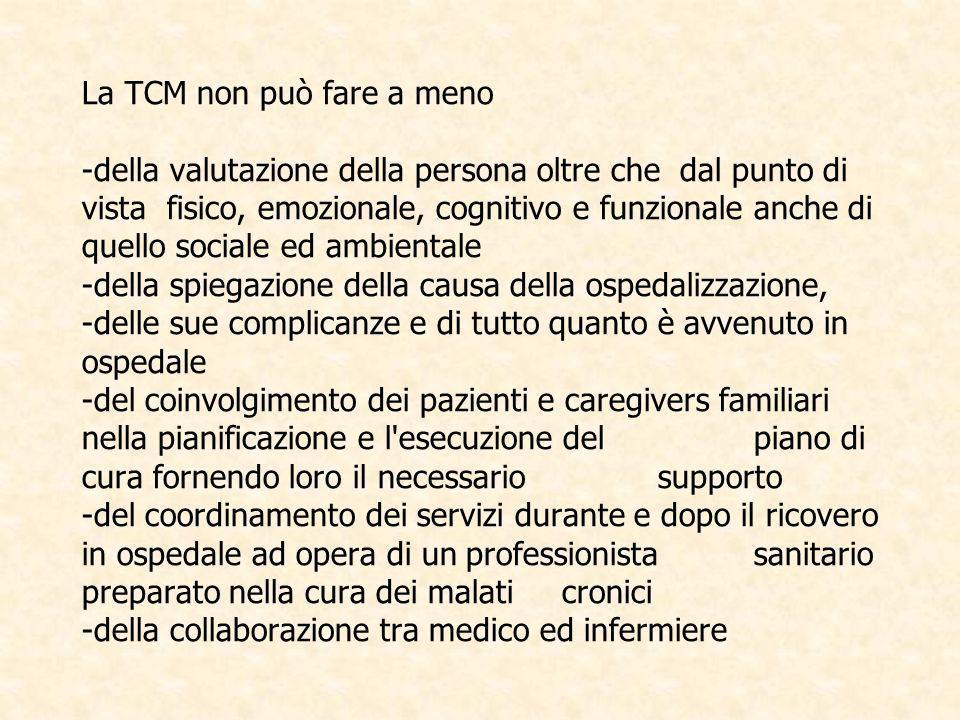 La TCM non può fare a meno -della valutazione della persona oltre che dal punto di vista fisico, emozionale, cognitivo e funzionale anche di quello so