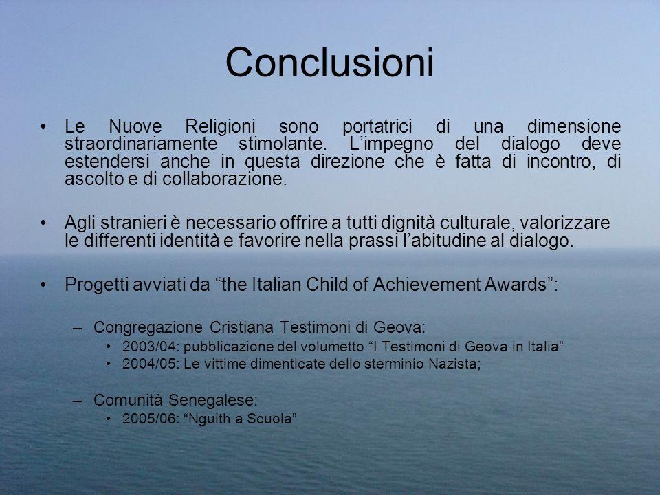 Conclusioni Le Nuove Religioni sono portatrici di una dimensione straordinariamente stimolante. Limpegno del dialogo deve estendersi anche in questa d