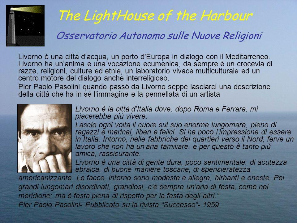 Livorno è una città dacqua, un porto dEuropa in dialogo con il Meditarreneo. Livorno ha unanima e una vocazione ecumenica, da sempre è un crocevia di