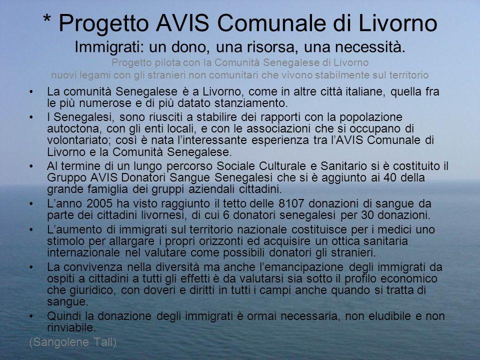 * Progetto AVIS Comunale di Livorno Immigrati: un dono, una risorsa, una necessità. Progetto pilota con la Comunità Senegalese di Livorno nuovi legami