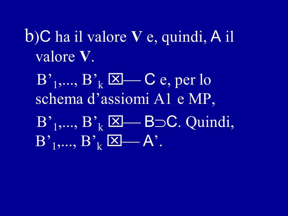 2) A è ( B C ).
