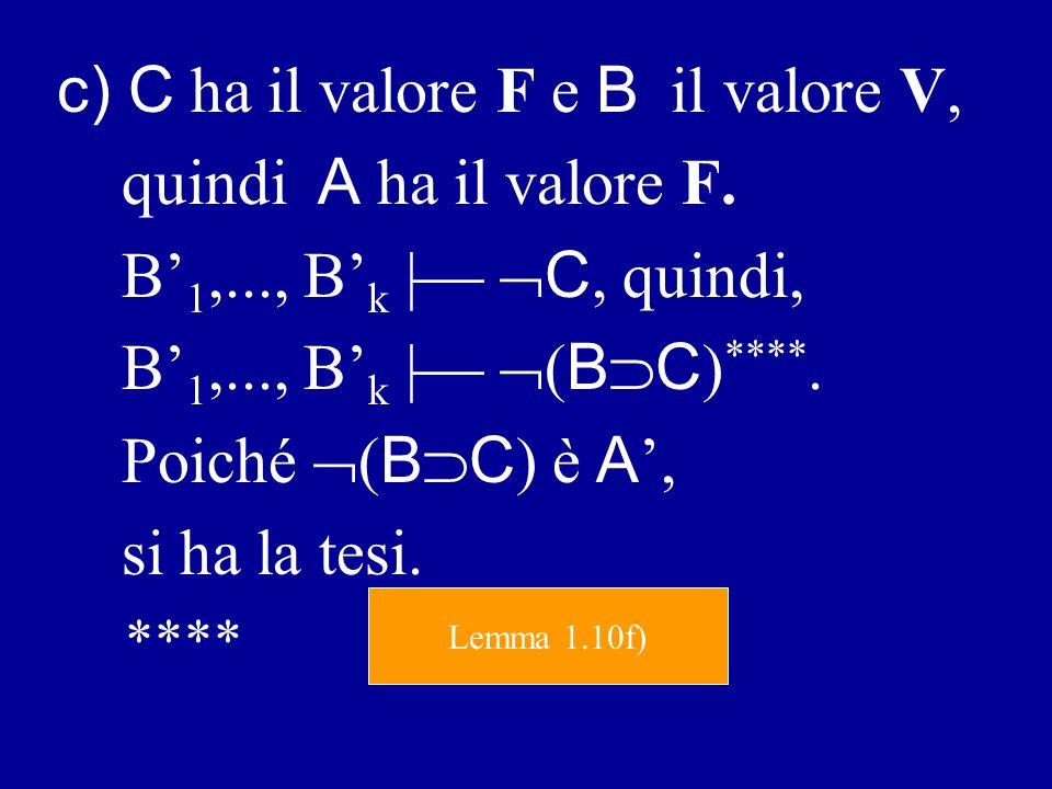 b ) C ha il valore V e, quindi, A il valore V.
