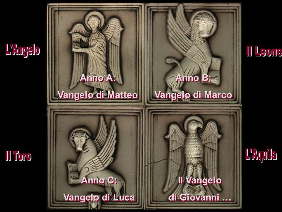Anno A: Vangelo di Matteo Anno A: Vangelo di Matteo Anno B: Vangelo di Marco Anno B: Vangelo di Marco Anno C: Vangelo di Luca Anno C: Vangelo di Luca