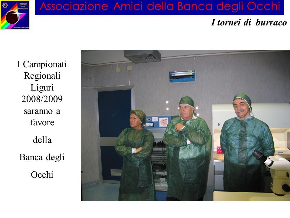 Associazione Amici della Banca degli Occhi I tornei di burraco I Campionati Regionali Liguri 2008/2009 saranno a favore della Banca degli Occhi