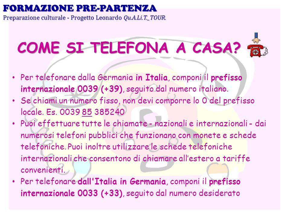 Per telefonare dalla Germania in Italia, componi il prefisso internazionale 0039 (+39), seguito dal numero italiano. Se chiami un numero fisso, non de