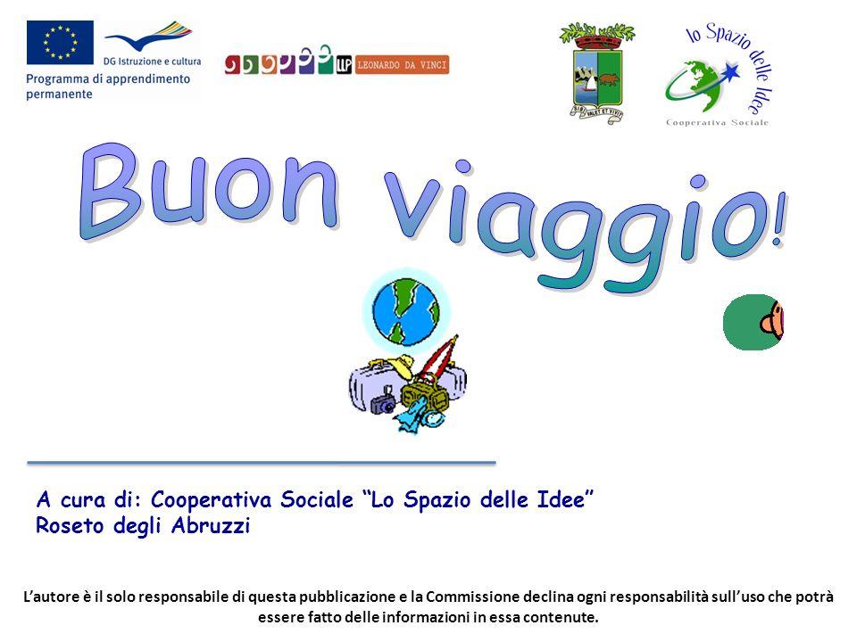 A cura di: Cooperativa Sociale Lo Spazio delle Idee Roseto degli Abruzzi Lautore è il solo responsabile di questa pubblicazione e la Commissione decli