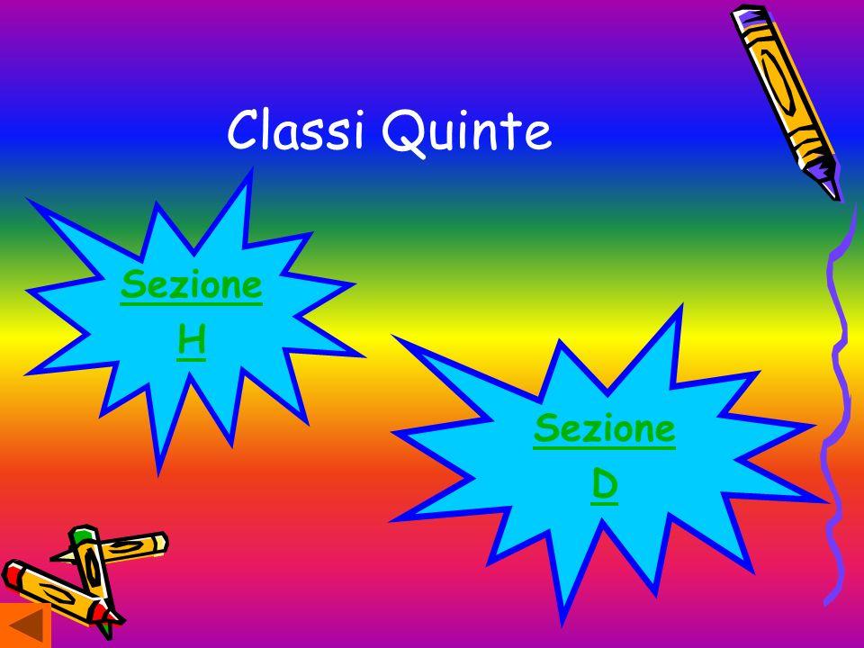 Classi Quarte Sezione A Sezione B Sezione C Sezione D Sezione E Sezione F Sezione G