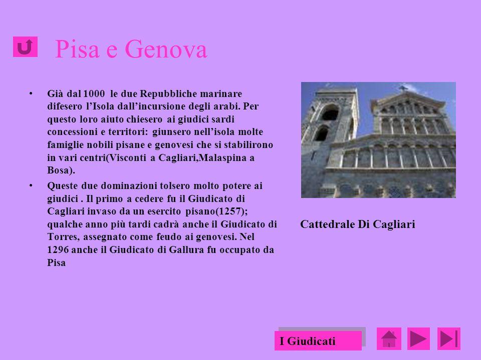 Pisa e Genova Già dal 1000 le due Repubbliche marinare difesero lIsola dallincursione degli arabi.