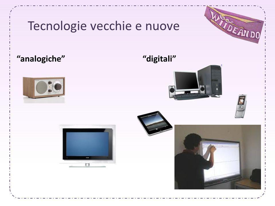 Tecnologie vecchie e nuove analogichedigitali