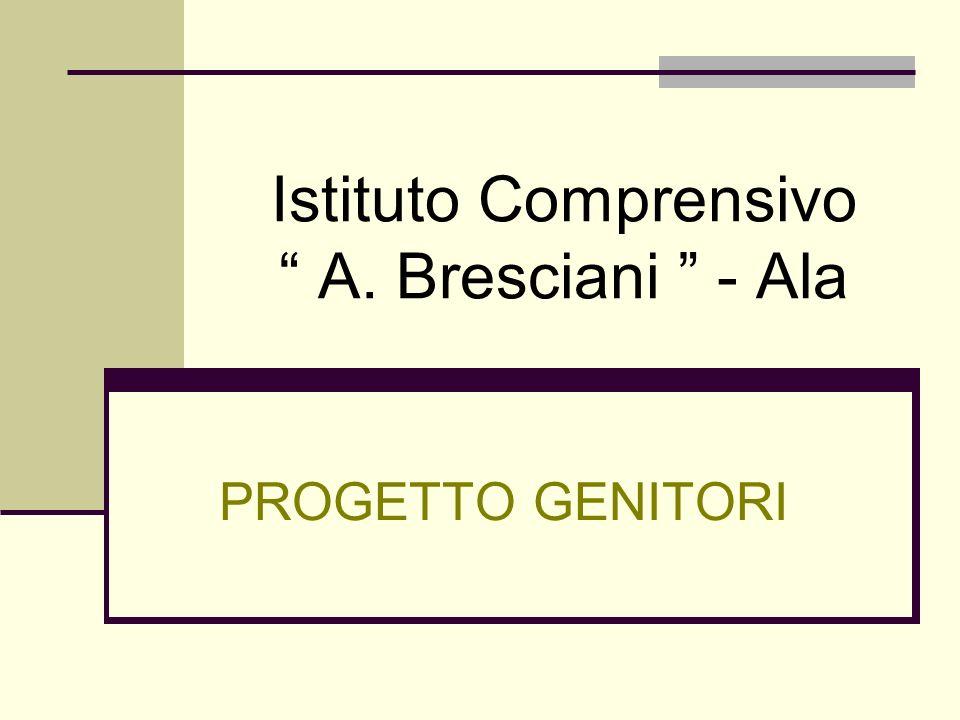 Istituto Comprensivo A. Bresciani - Ala PROGETTO GENITORI