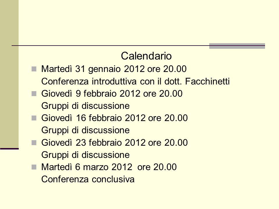 Calendario Martedì 31 gennaio 2012 ore 20.00 Conferenza introduttiva con il dott.