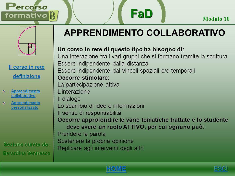 FaD Modulo 10 Un corso in rete è un nuovo ambiente o modello educativo, diverso sia dalla didattica in aula sia dalleducazione a distanza tradizionale