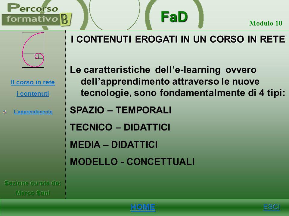 FaD Modulo 10 Studente ruolo attivo Scambia informazioni, dati e documentazione Sostiene la propria opinione Replica agli interventi degli altri