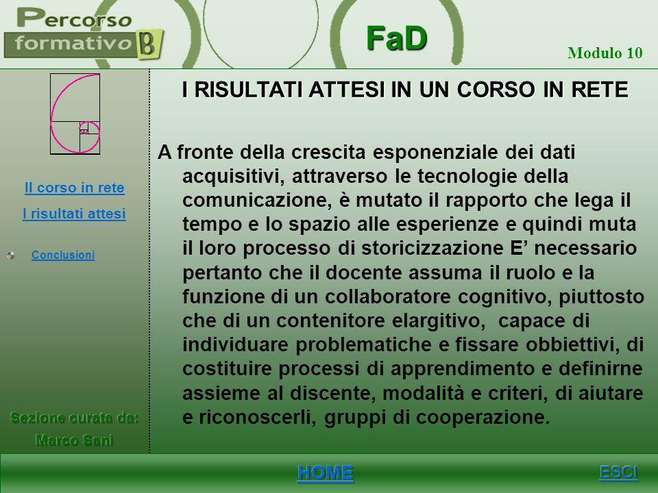 FaD Modulo 10 LAPPRENDIMENTO Lapprendimento come condizione essenziale ed esperienziale della conoscenza, matura la sua funzionalità attraverso due fa