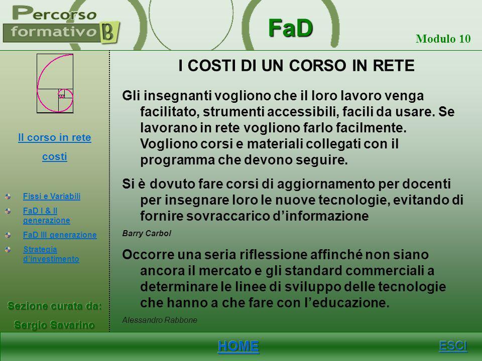 FaD Modulo 10 FASI La valutazione del corso tramite le opinioni degli studenti può essere fatta in diversi momenti durante lo svolgimento del corso, p
