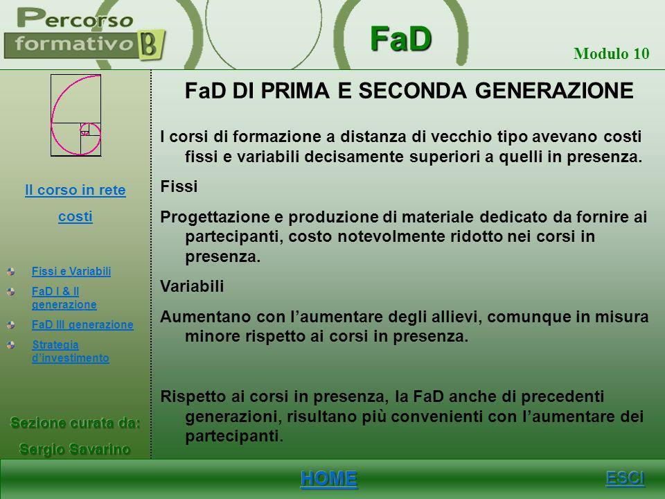 FaD Modulo 10 FISSI E VARIABILI I costi della FaD non sono inferiori a quelli dei corsi in presenza. Si dividono in due tipi: FISSI Software, audiovis