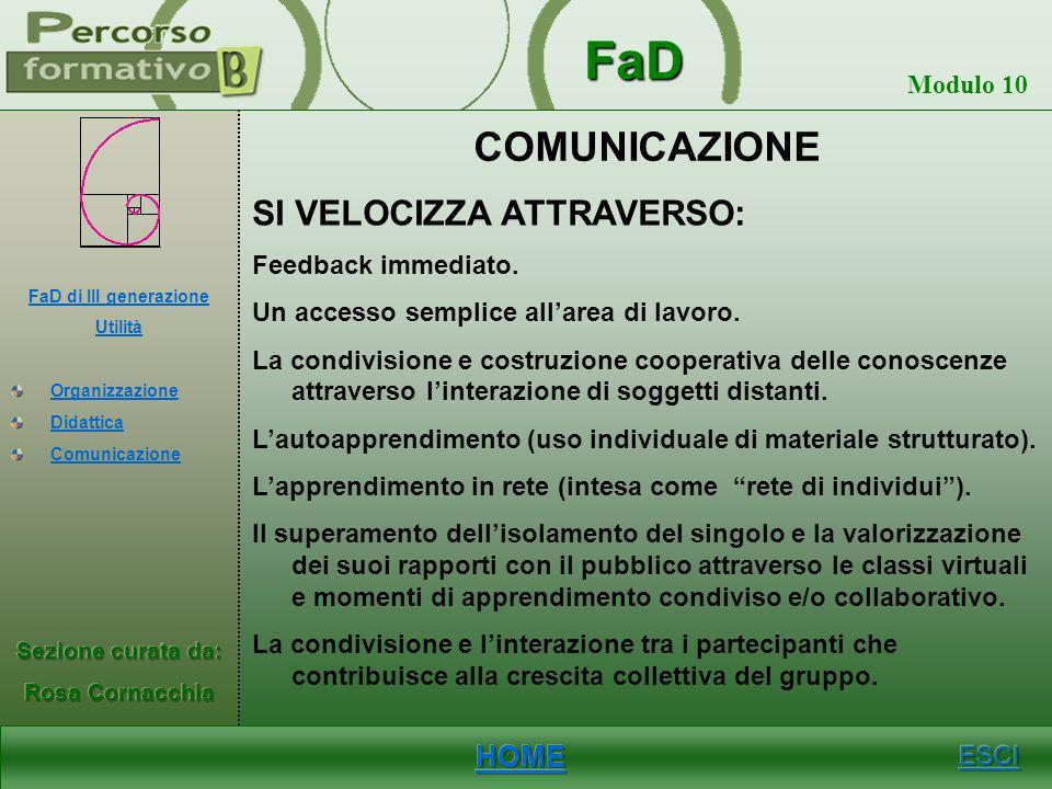 FaD Modulo 10 DIDATTICA SI MIGLIORA ATTRAVERSO: La flessibilità duso. La riusabilità dei prodotti. Lattivazione della comunicazione formativa senza la