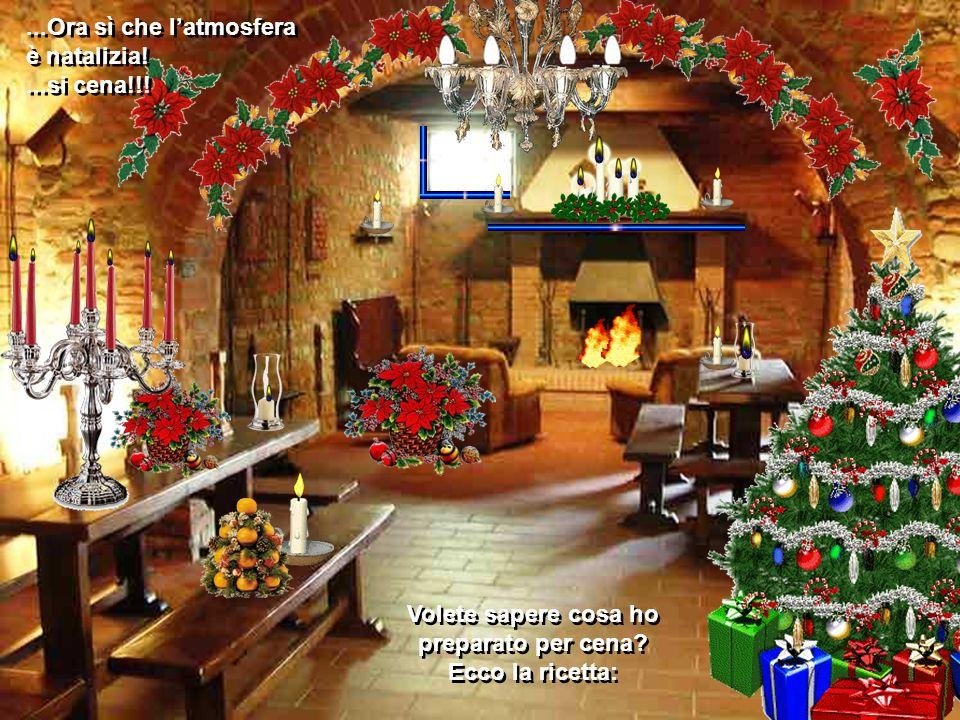 ...Ora sì che latmosfera è natalizia!...si cena!!!...Ora sì che latmosfera è natalizia!...si cena!!.