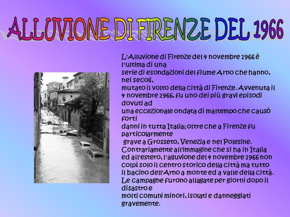 L Alluvione di Firenze del 4 novembre 1966 è l ultima di una serie di esondazioni del fiume Arno che hanno, nei secoli, mutato il volto della città di Firenze.