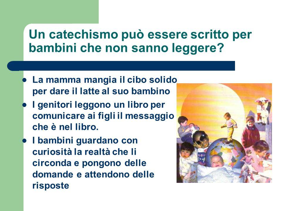 Un catechismo può essere scritto per bambini che non sanno leggere.