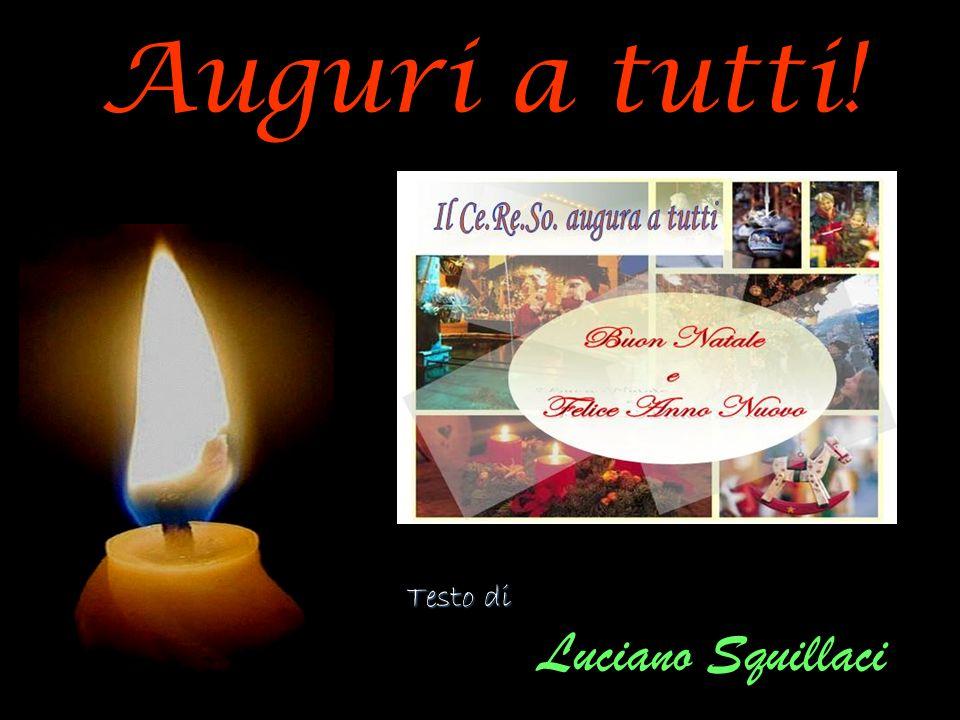 Auguri a tutti! Testo di Luciano Squillaci