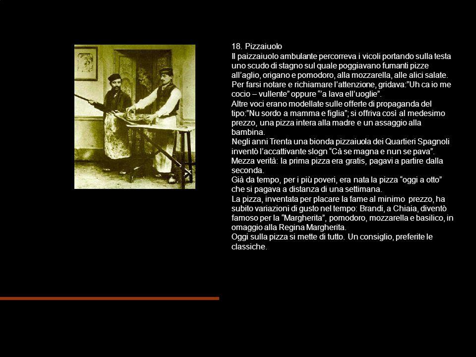 19.Puparo Una ricostruzione storica vuole nato a Napoli -e non in Sicilia- il teatro dei pupi.