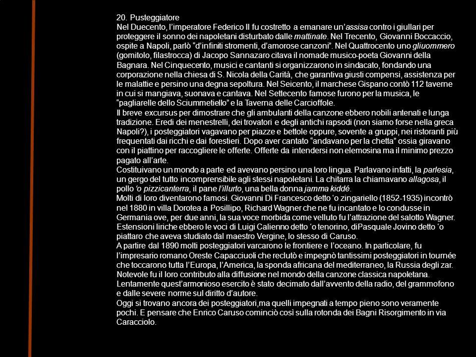 20. Pusteggiatore Nel Duecento, limperatore Federico II fu costretto a emanare unassisa contro i giullari per proteggere il sonno dei napoletani distu