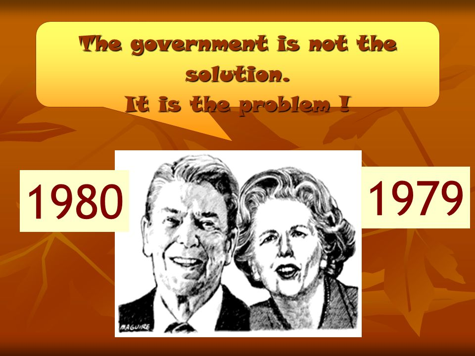 The government is not the solution. It is the problem ! 1980 1979
