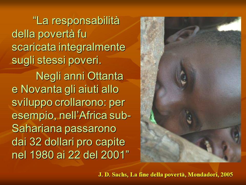 La responsabilità della povertà fu scaricata integralmente sugli stessi poveri.