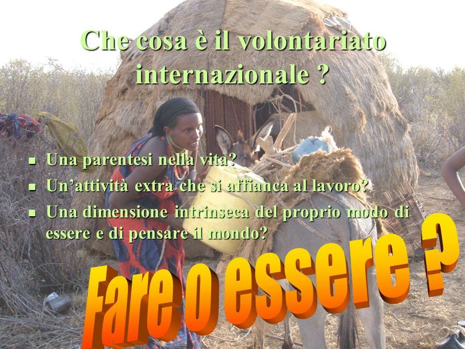 Che cosa è il volontariato internazionale . Una parentesi nella vita.