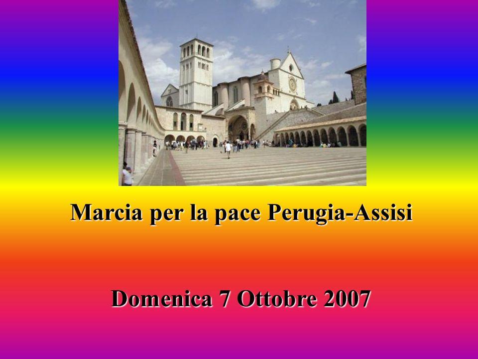 Marcia per la pace Perugia-Assisi Domenica 7 Ottobre 2007