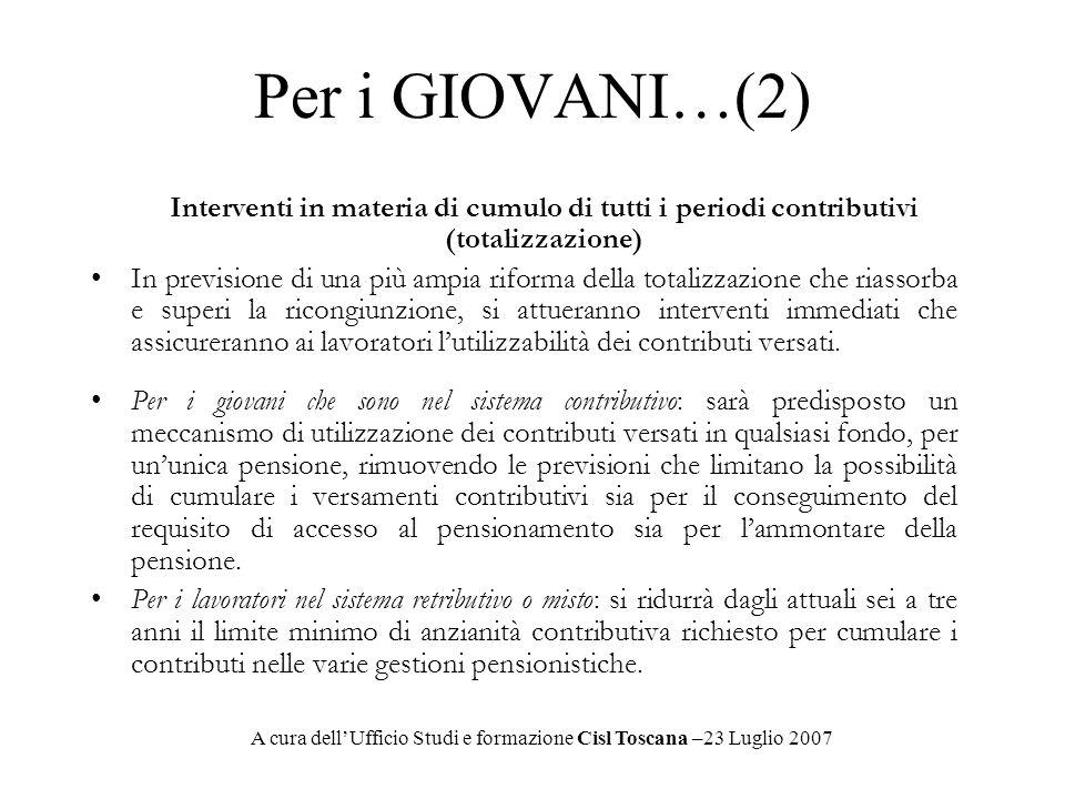 Per i GIOVANI…(2) Interventi in materia di cumulo di tutti i periodi contributivi (totalizzazione) In previsione di una più ampia riforma della totali