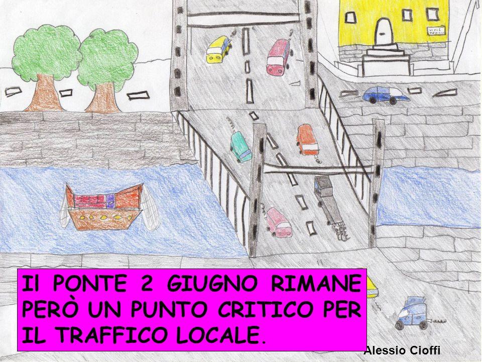 Alessio Cioffi Il PONTE 2 GIUGNO RIMANE PERÒ UN PUNTO CRITICO PER IL TRAFFICO LOCALE.