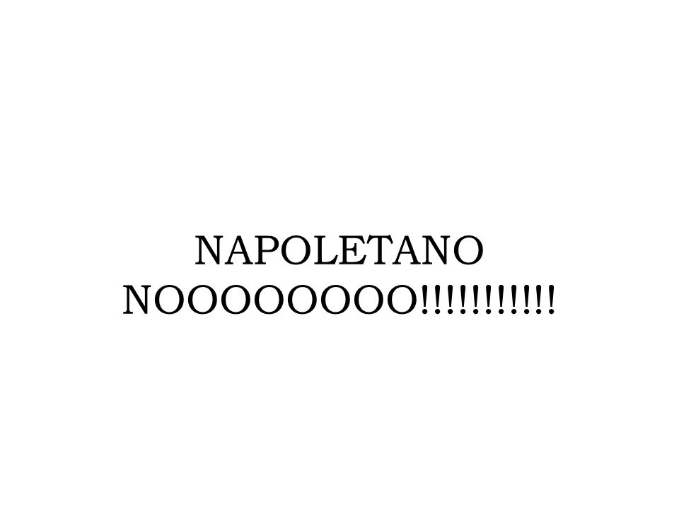 NAPOLETANO NOOOOOOOO!!!!!!!!!!!