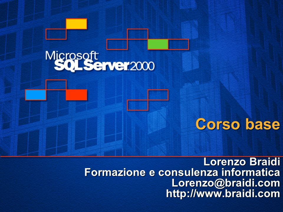 Corso base Lorenzo Braidi Formazione e consulenza informatica Lorenzo@braidi.com http://www.braidi.com