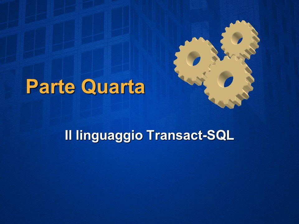 Parte Quarta Il linguaggio Transact-SQL