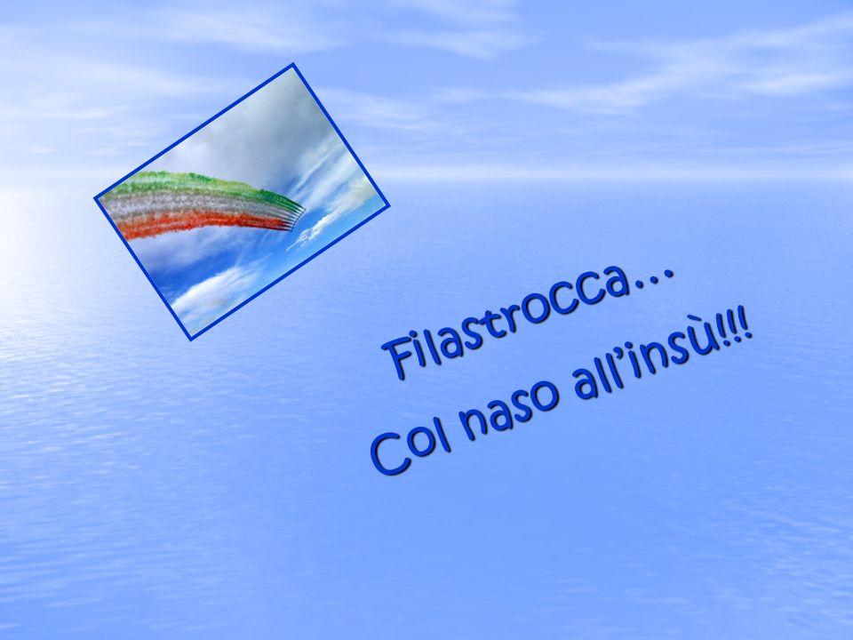 Filastrocca… Col naso allinsù!!!
