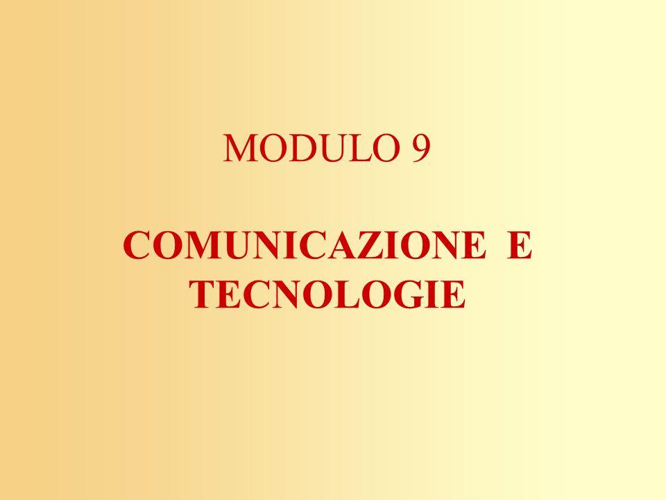 MODULO 9 COMUNICAZIONE E TECNOLOGIE