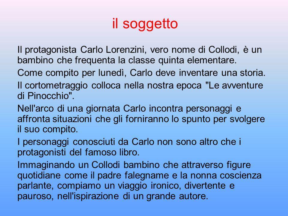 il soggetto Il protagonista Carlo Lorenzini, vero nome di Collodi, è un bambino che frequenta la classe quinta elementare. Come compito per lunedì, Ca