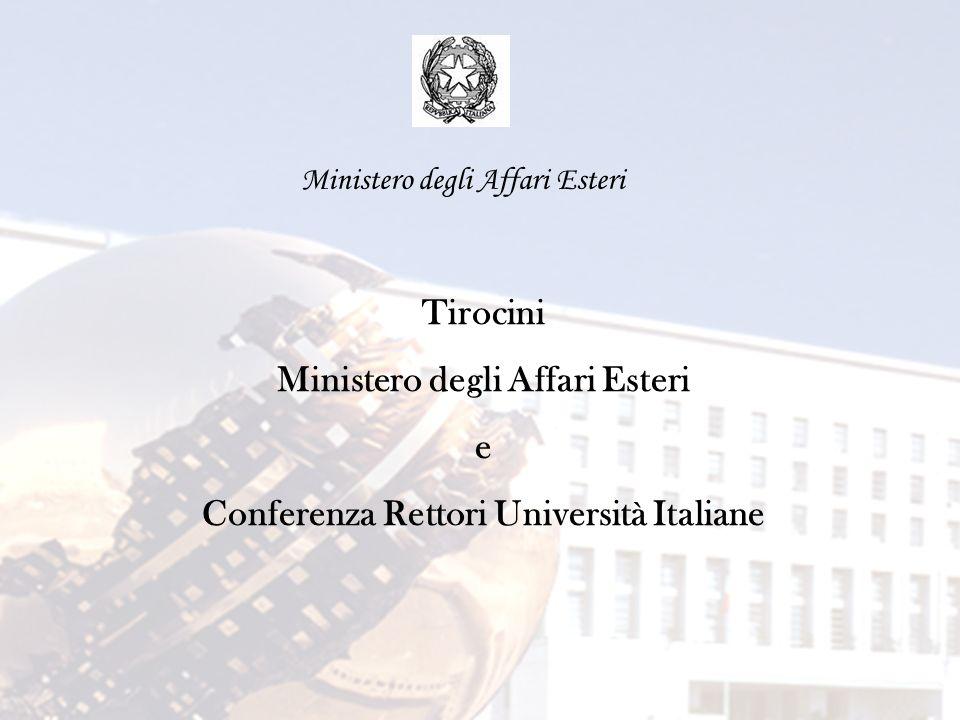 Ministero degli Affari Esteri Tirocini Ministero degli Affari Esteri e Conferenza Rettori Università Italiane