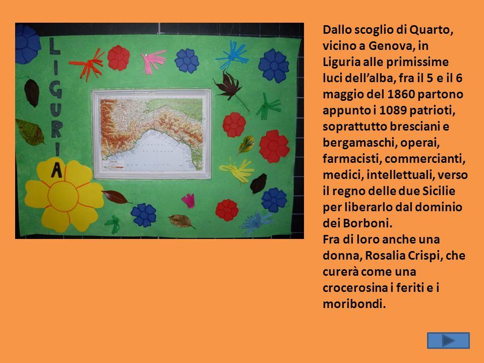 Dallo scoglio di Quarto, vicino a Genova, in Liguria alle primissime luci dellalba, fra il 5 e il 6 maggio del 1860 partono appunto i 1089 patrioti, s