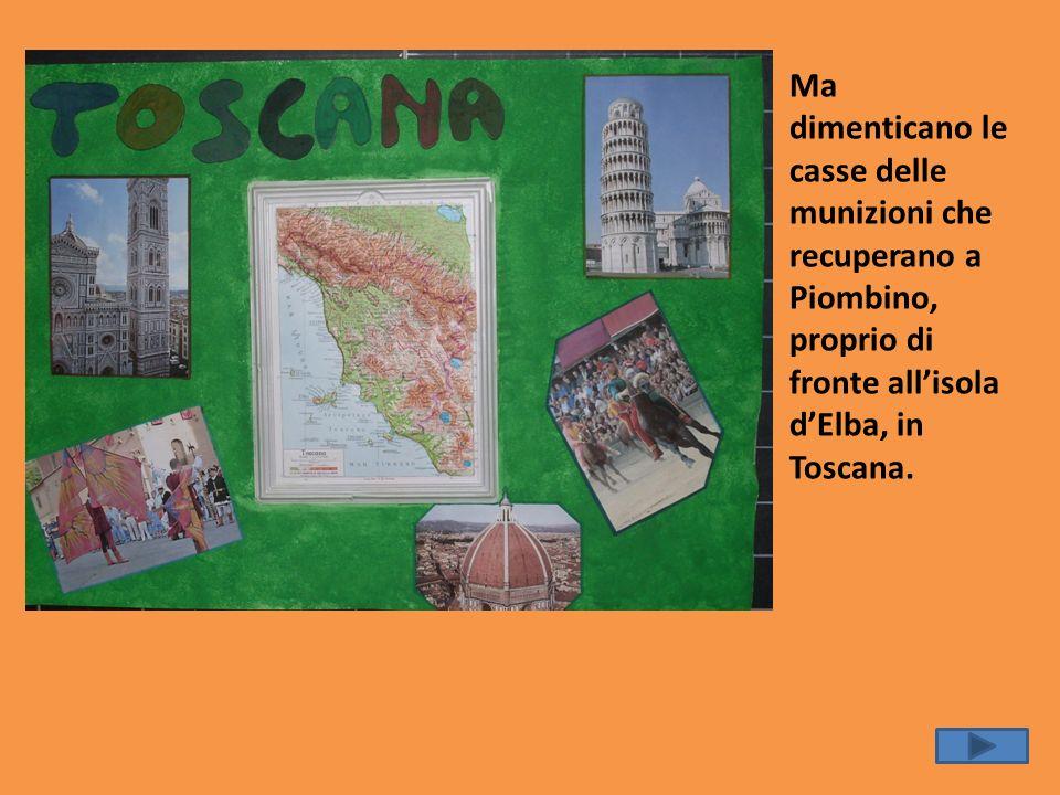 Ma dimenticano le casse delle munizioni che recuperano a Piombino, proprio di fronte allisola dElba, in Toscana.