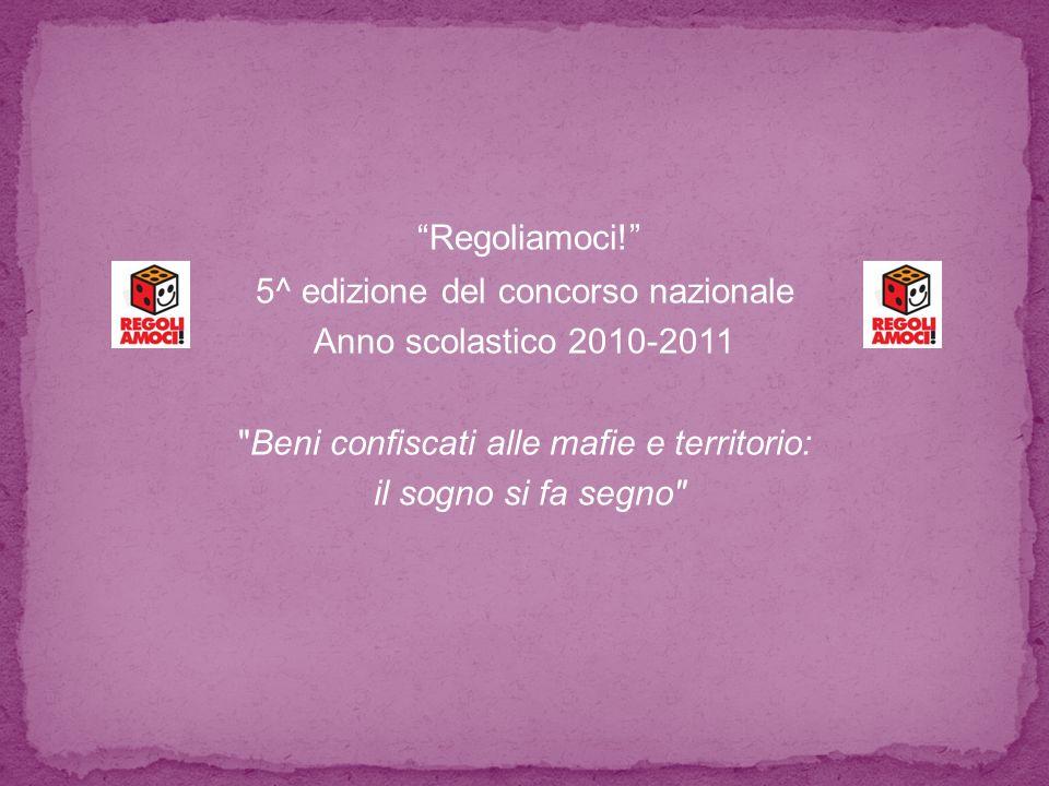 Regoliamoci! 5^ edizione del concorso nazionale Anno scolastico 2010-2011